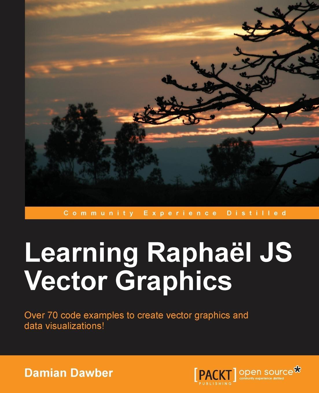 Damian Dawber Learning Raphael Js Vector Graphics