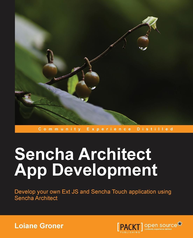 цены на Loiane Groner Sencha Architect App Development  в интернет-магазинах