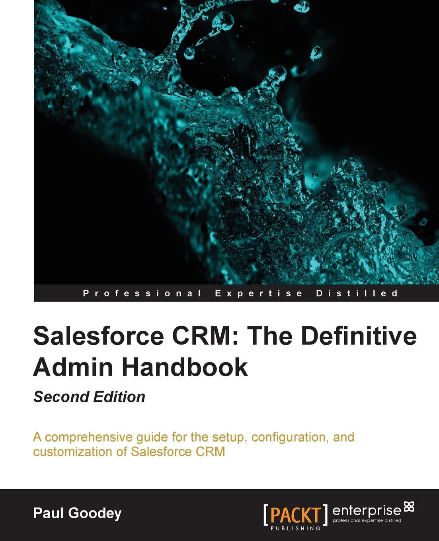 Paul Goodey Salesforce Crm. The Definitive Admin Handbook Second Edition wp admin