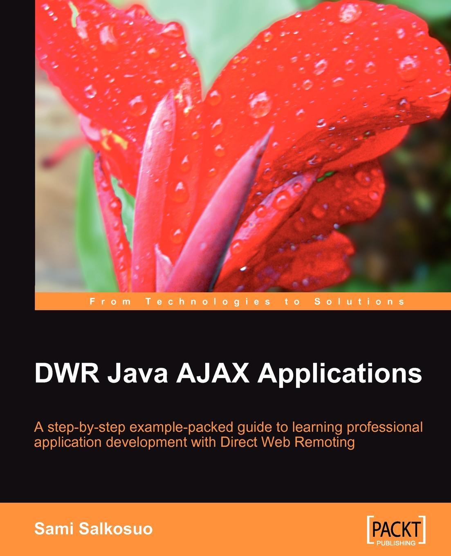 Sami Salkosuo DWR Java AJAX Applications умная система ajax socket чёрная 13327 34 bl1