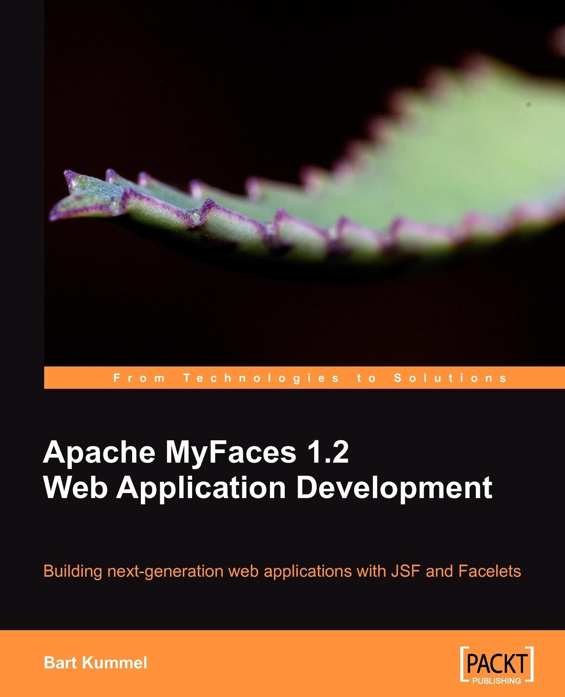 Bart Kummel Apache Myfaces 1.2 Web Application Development theodore leung w professional xml development with apache tools xerces xalan fop cocoon axis xindice