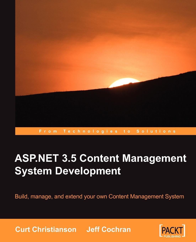 Curt Christianson, Jeff Cochran ASP.NET 3.5 CMS Development