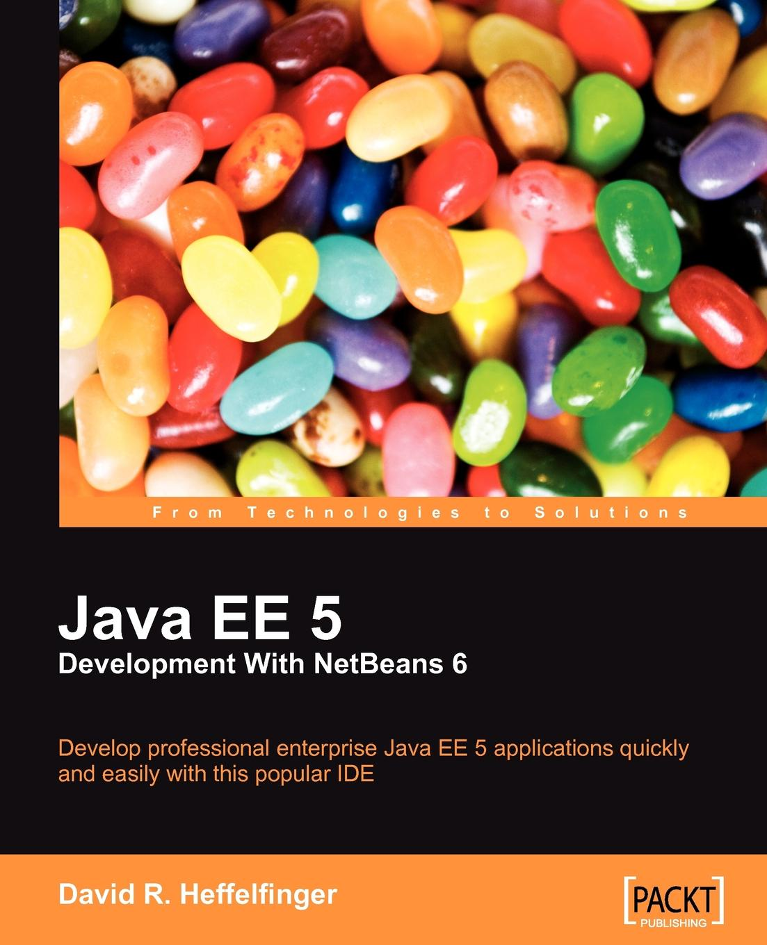 David R. Heffelfinger Java EE Development with NetBeans deepak vohra advanced java ee development with wildfly