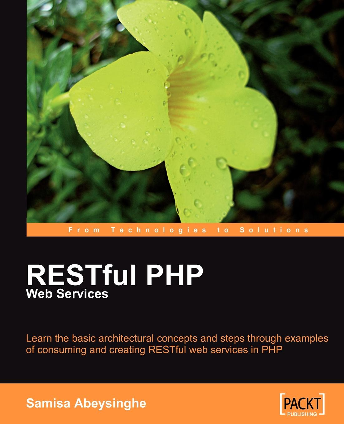 Samisa Abeysinghe RESTful PHP Web Services robert richards pro php xml and web services