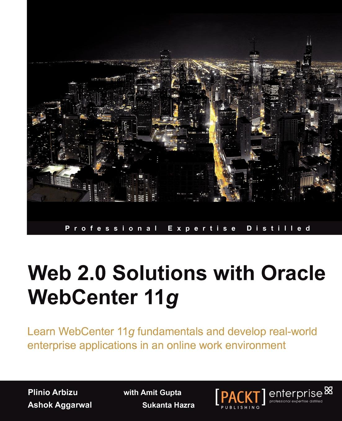 Plinio Arbizu, Ashok Aggarwal Web 2.0 Solutions with Oracle Webcenter 11g deepak vohra processing xml documents with oracle jdeveloper 11g lite