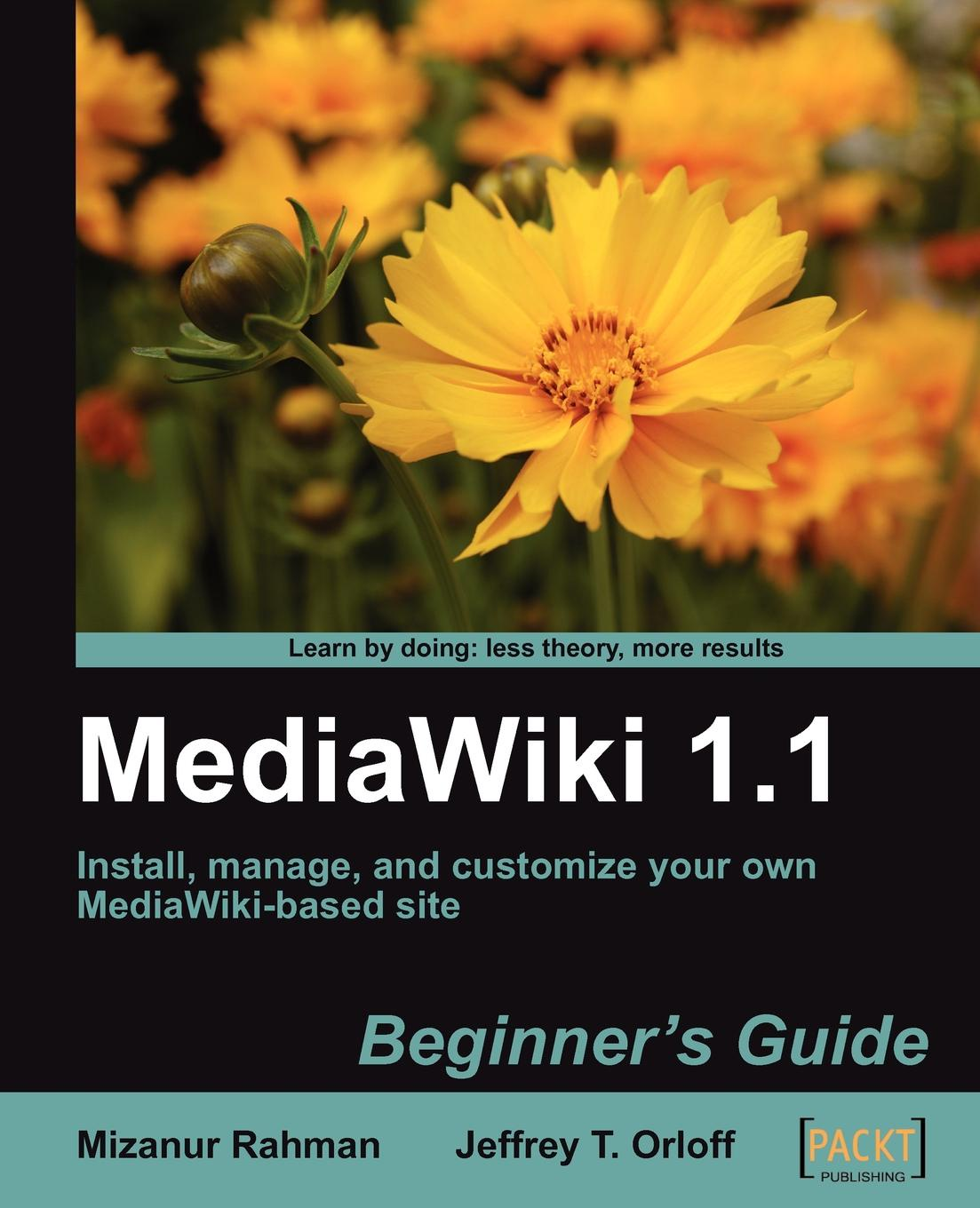 Jeff Orloff Mediawiki 1.1 Beginner's Guide цена