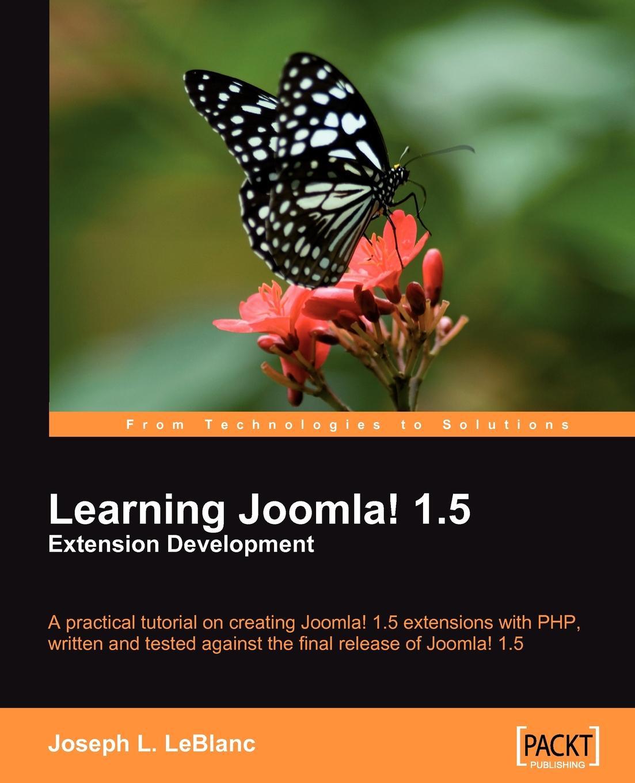 Joseph L. LeBlanc Learning Joomla! 1.5 Extension Development