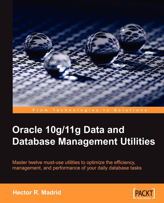 Hector R Madrid Oracle 10g/11g Data and Database Management Utilities недорго, оригинальная цена