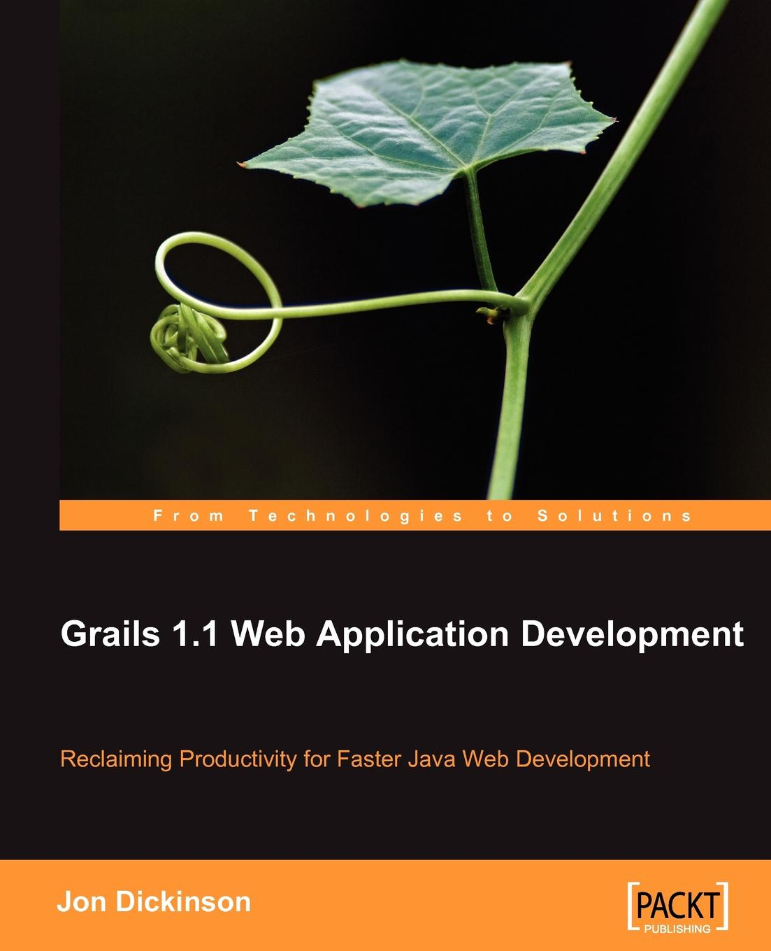 Jon Dickinson Grails 1.1 Web Application Development kai nacke d web development