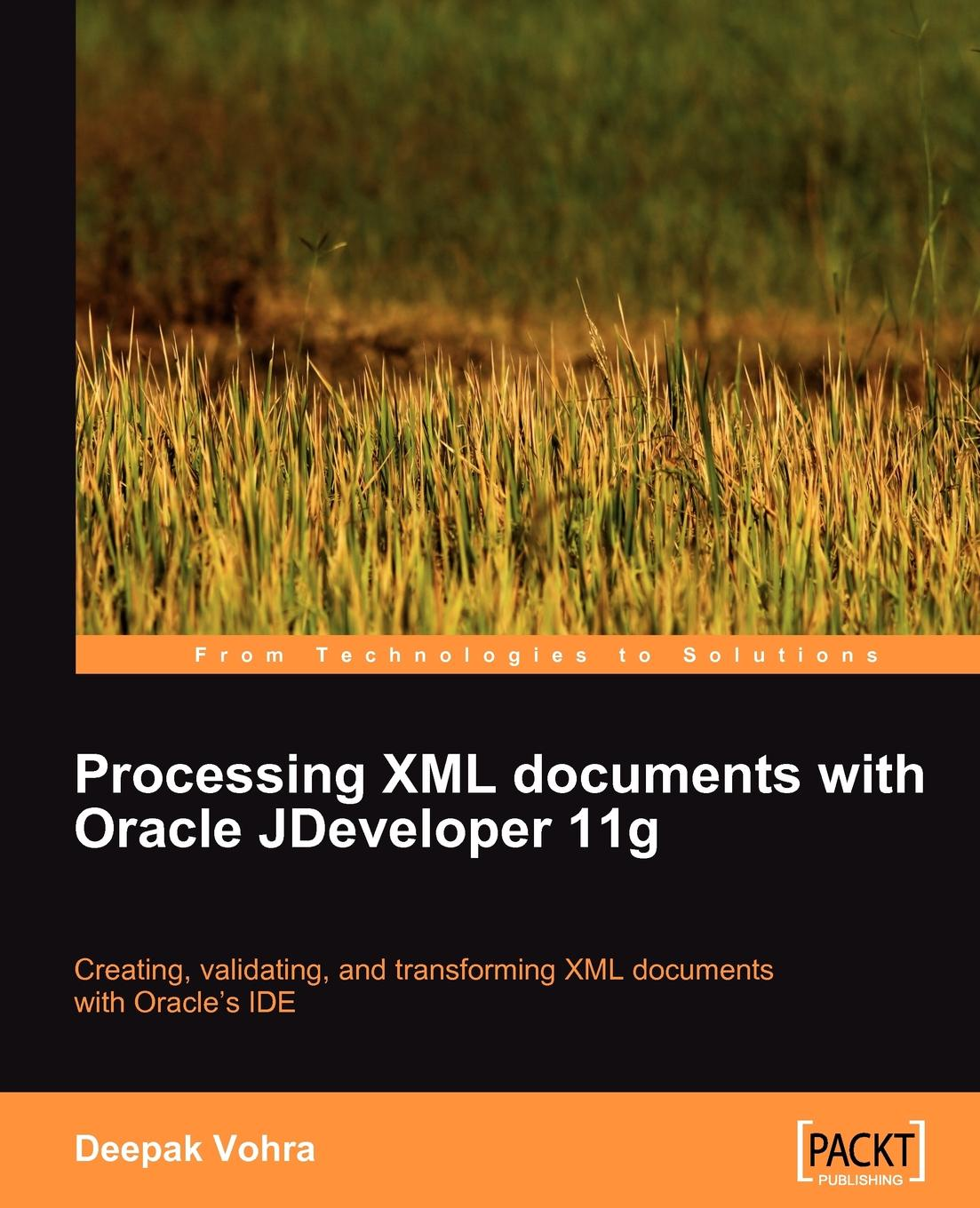 Deepak Vohra Processing XML documents with Oracle JDeveloper 11g sitemap 143 xml
