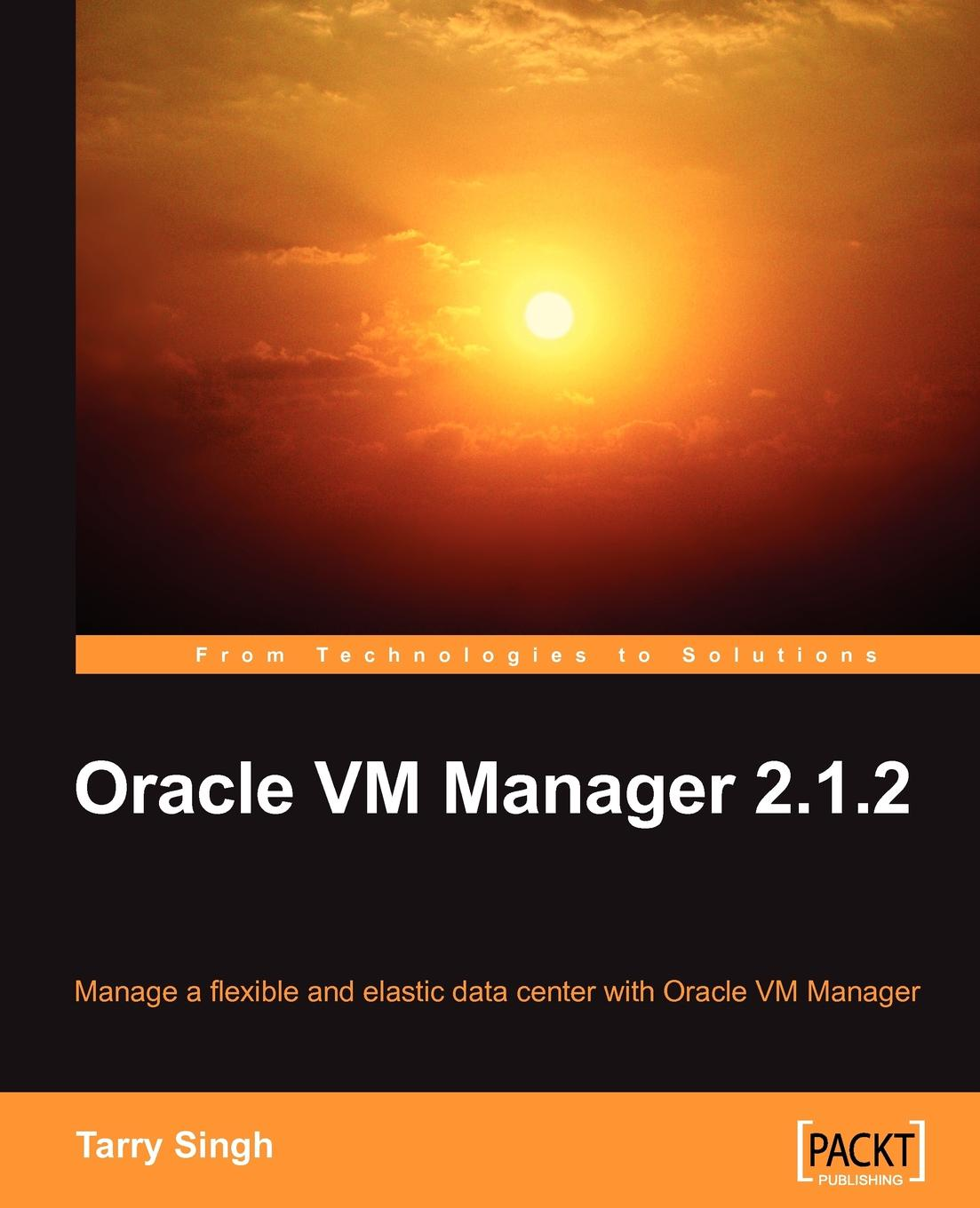 Tarry Singh Oracle VM Manager 2.1.2 manager
