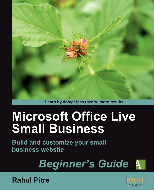 Rahul Pitre Microsoft Office Live Small Business. Beginner's Guide karen fredricks s microsoft office live for dummies