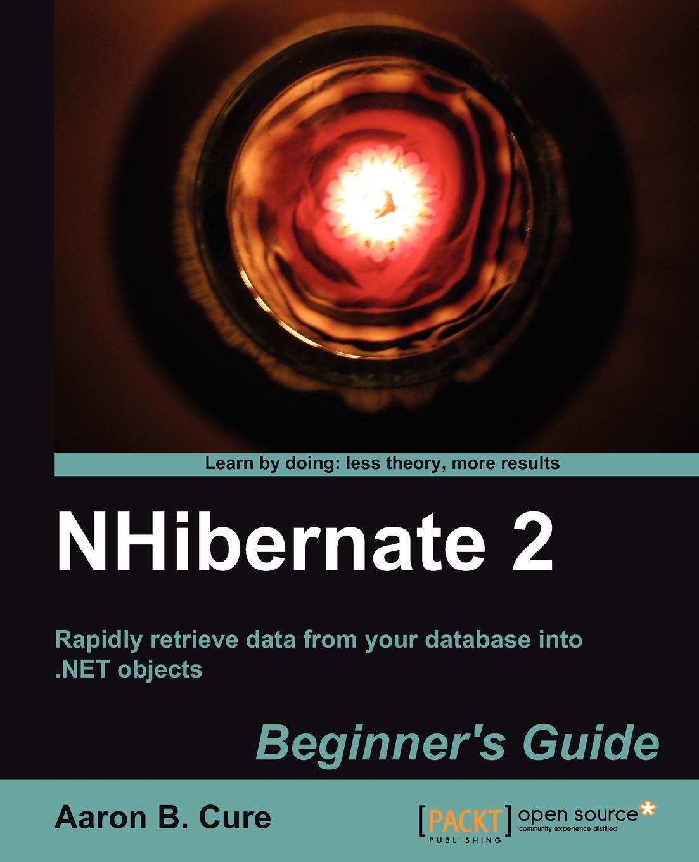 Aaron Cure Nhibernate 2 Beginner's Guide
