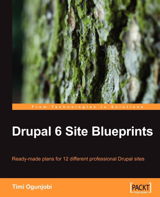 Tim Ogunjobi Drupal 6 Site Blueprints drupal