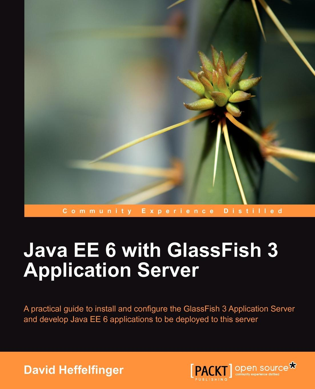 David R. Heffelfinger Java Ee 6 with Glassfish 3 Application Server ajay vohra deepak vohra pro xml development with java technology