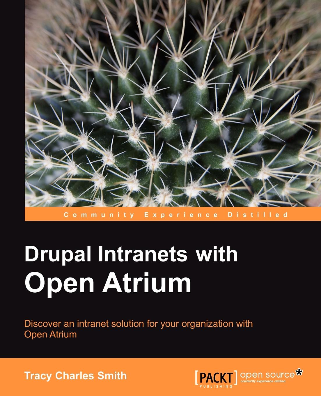 Tracy Smith Drupal Intranets with Open Atrium drupal