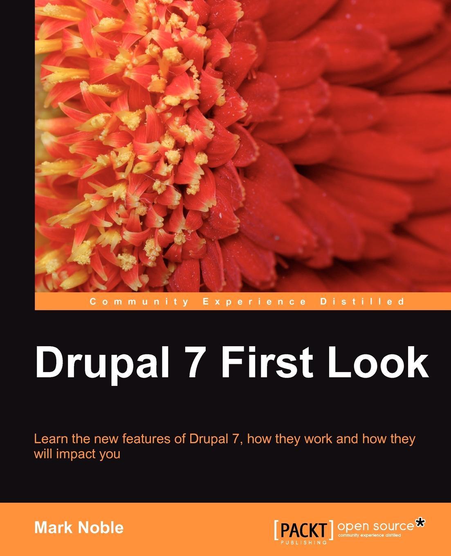 Mark Noble Drupal 7 First Look drupal