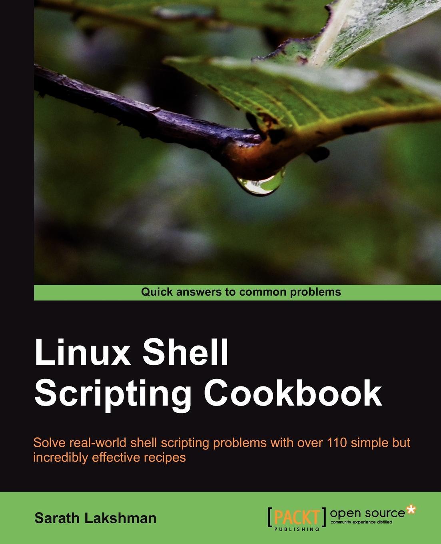Sarath Lakshman Linux Shell Scripting Cookbook