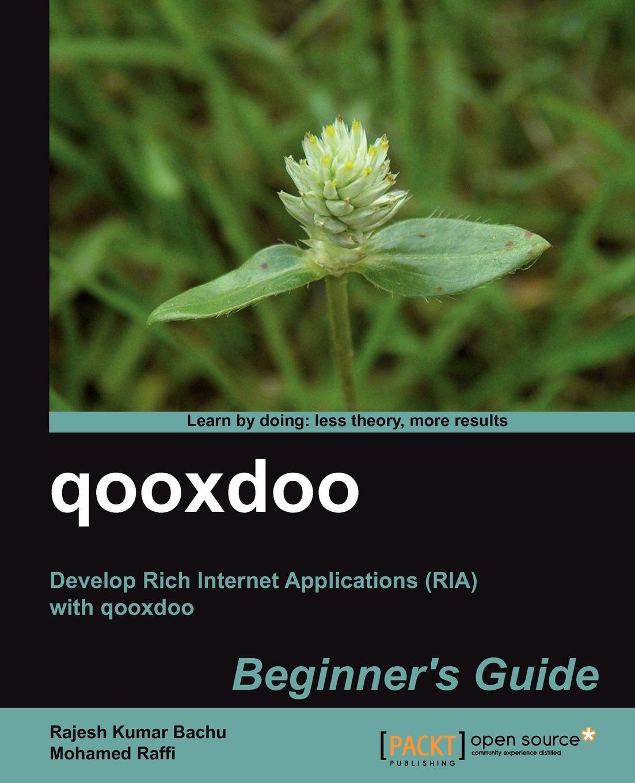 Mohamed Raffi, Rajesh Kumar Bachu Qooxdoo Beginners Guide