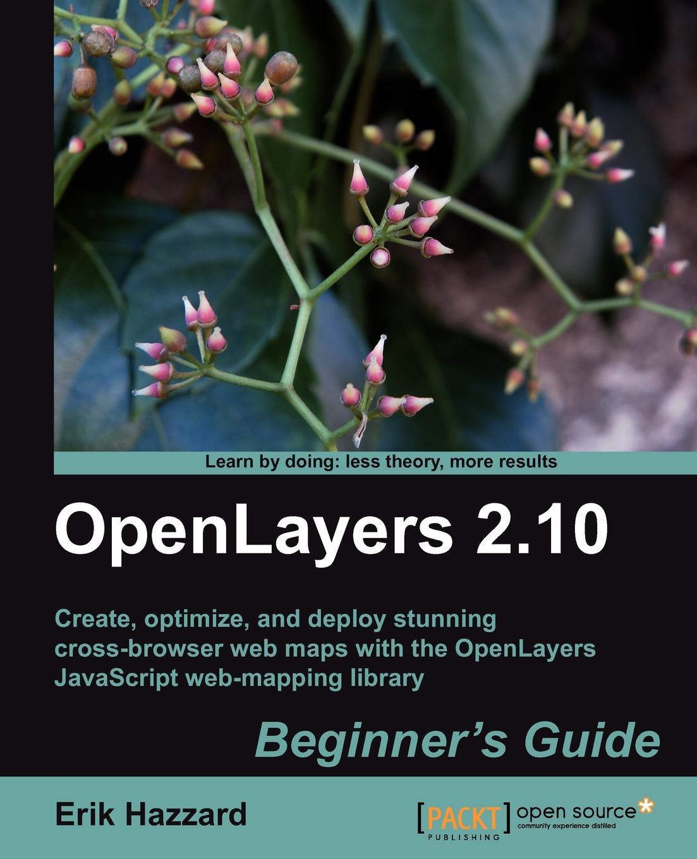 Erik Hazzard Openlayers 2.10 Beginner's Guide erik s reinert globaalne majandus