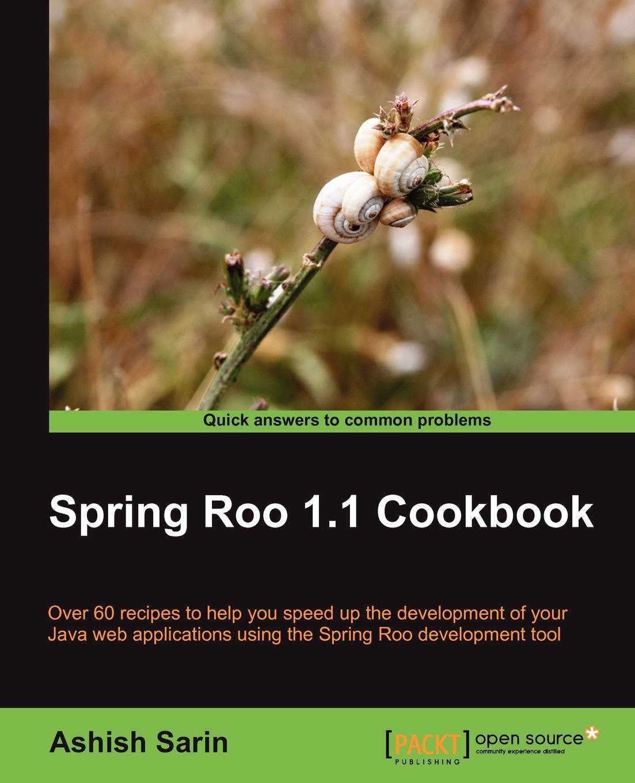 Ashish Sarin Spring Roo 1.1 Cookbook