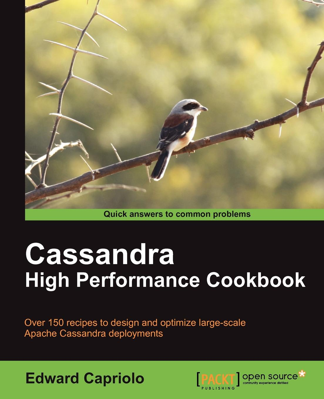 Edward Capriolo Cassandra High Performance Cookbook the high protein cookbook