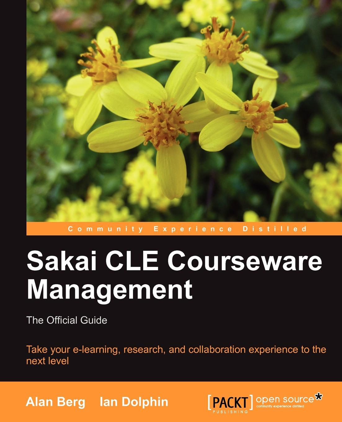 Alan Mark Berg, Ian Dolphin Sakai Cle Courseware Management. The Official Guide