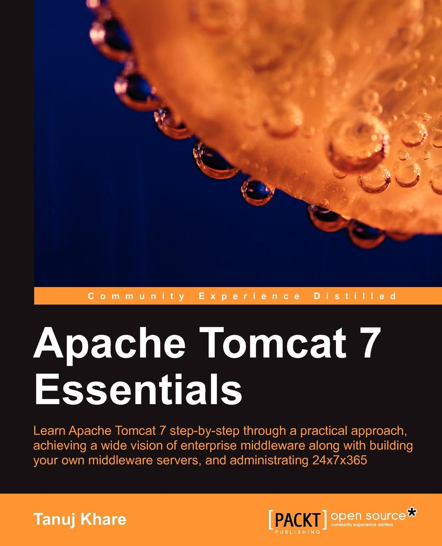 Tanuj Khare Apache Tomcat 7 Essentials недорго, оригинальная цена