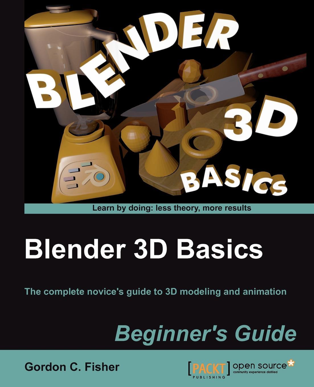 Gordon Fisher Blender 3D Basics недорого