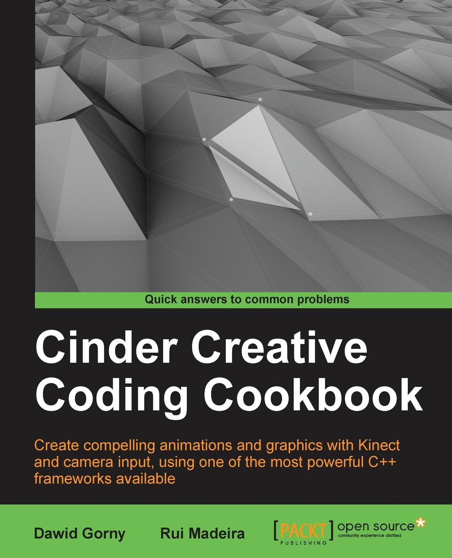 Dawid Gorny Cinder Creative Coding Cookbook khaldoun agha al network coding