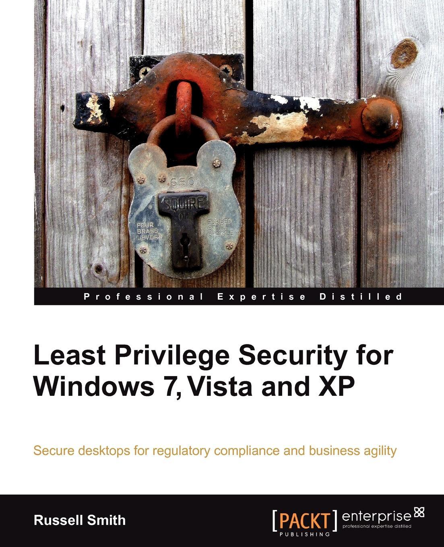 Russell Smith Least Privilege Security for Windows 7, Vista and XP цена в Москве и Питере