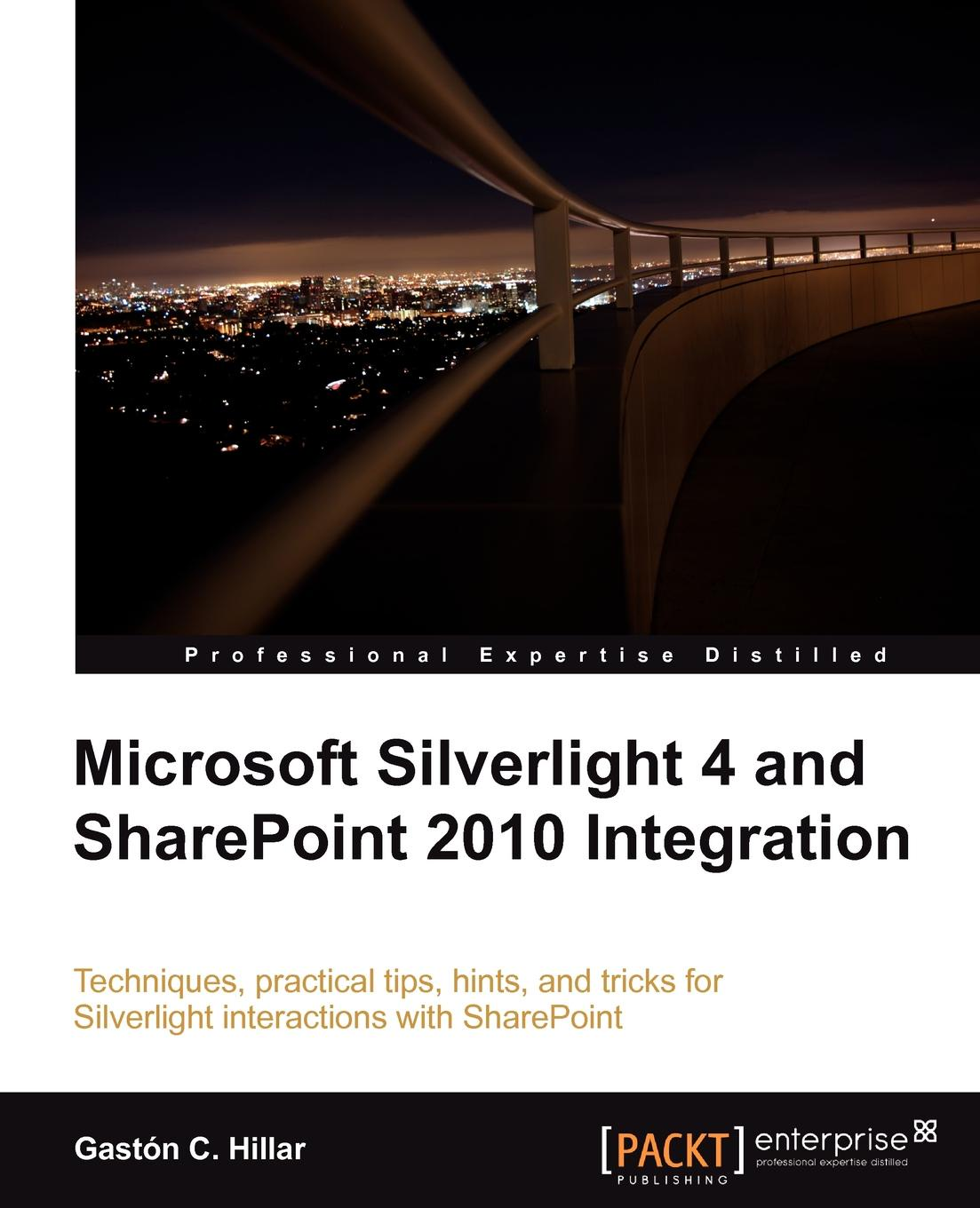 Gaston C. Hillar Microsoft Silverlight 4 and Sharepoint 2010 Integration sivakumar harinath professional microsoft powerpivot for excel and sharepoint