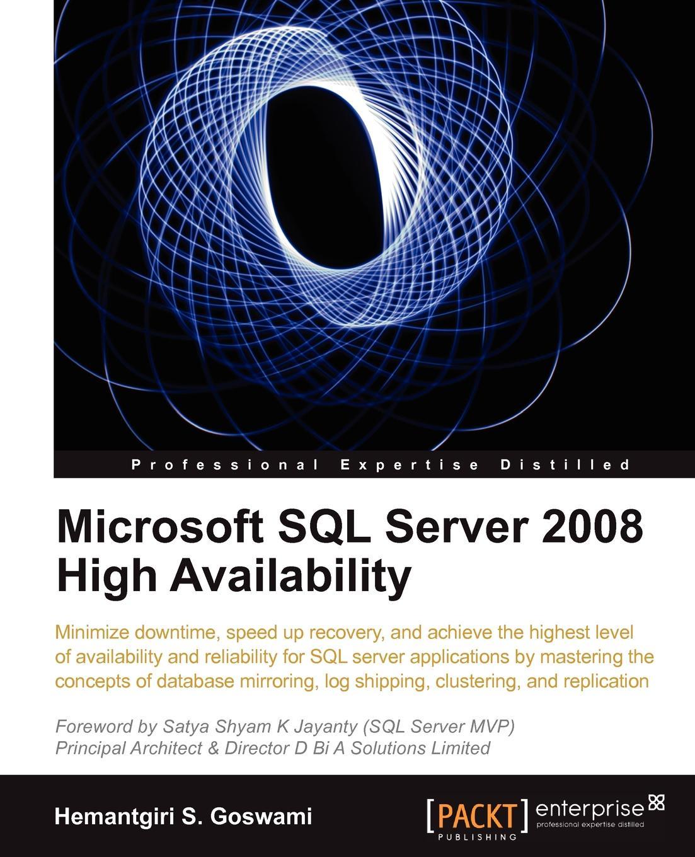 Hemantgiri S. Goswami Microsoft SQL Server 2008 High Availability александр бондарь microsoft sql server 2014 pdf epub
