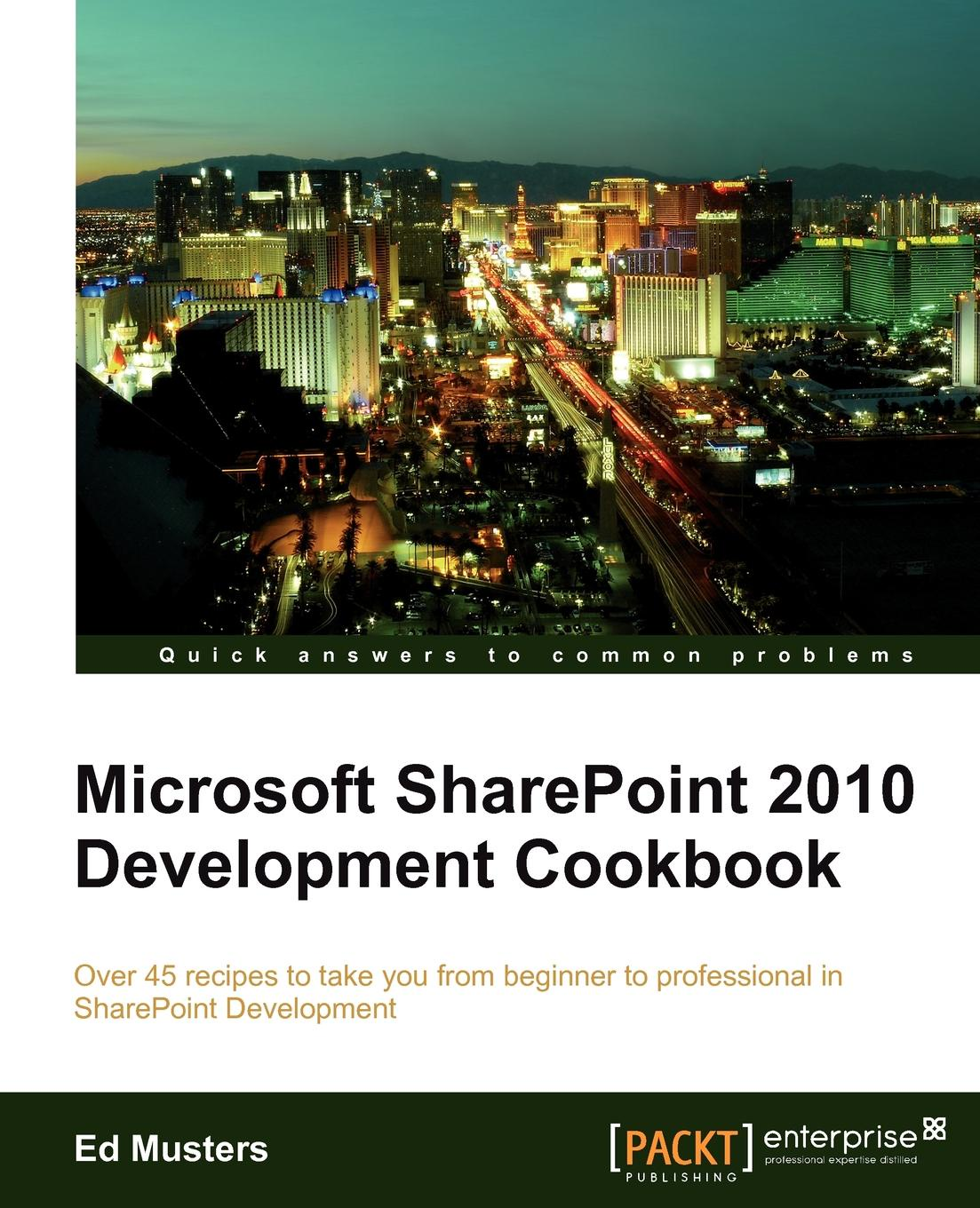 Ed Musters Microsoft Sharepoint 2010 Development Cookbook sivakumar harinath professional microsoft powerpivot for excel and sharepoint