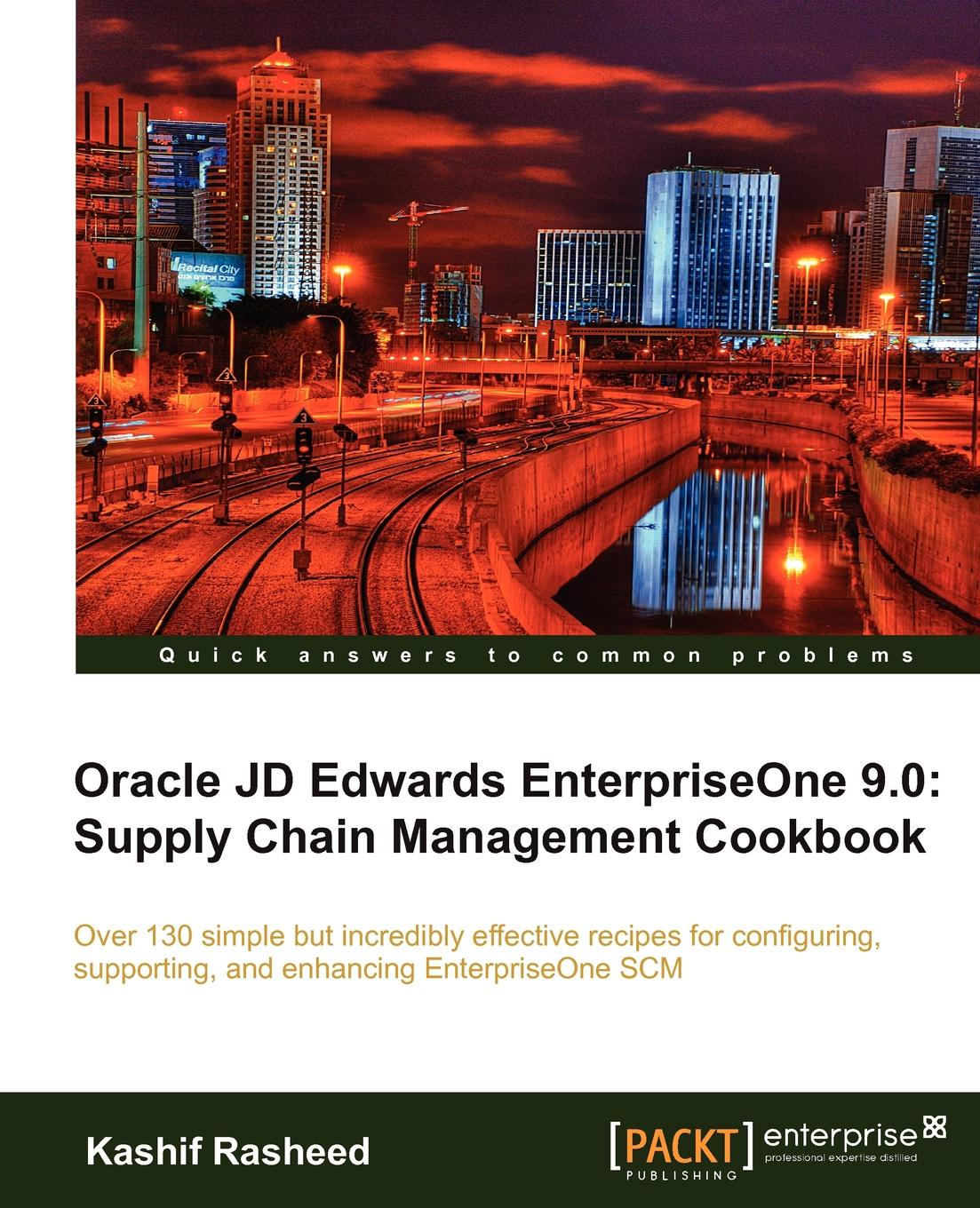 K. Rasheed, Kashif Rasheed Oracle Jd Edwards Enterpriseone 9.0. Supply Chain Management Cookbook jd коллекция светло синий 34