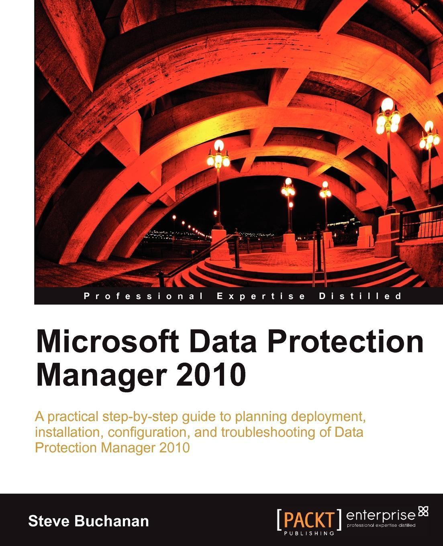 Steve Buchanan Microsoft Data Protection Manager 2010 manager