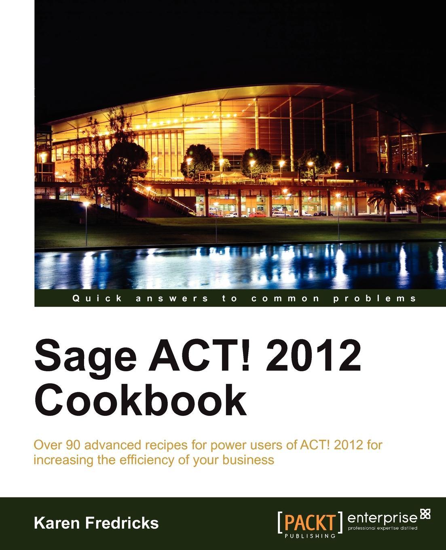 Karen Fredricks Sage ACT! 2012 Cookbook karen fredricks s microsoft office live for dummies