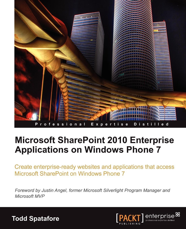 Todd Spatafore Microsoft Sharepoint 2010 Enterprise Applications on Windows Phone 7