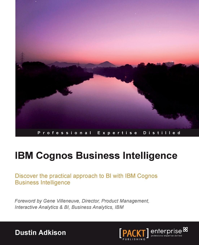 Dustin Adkison IBM Cognos 10 Business Intelligence