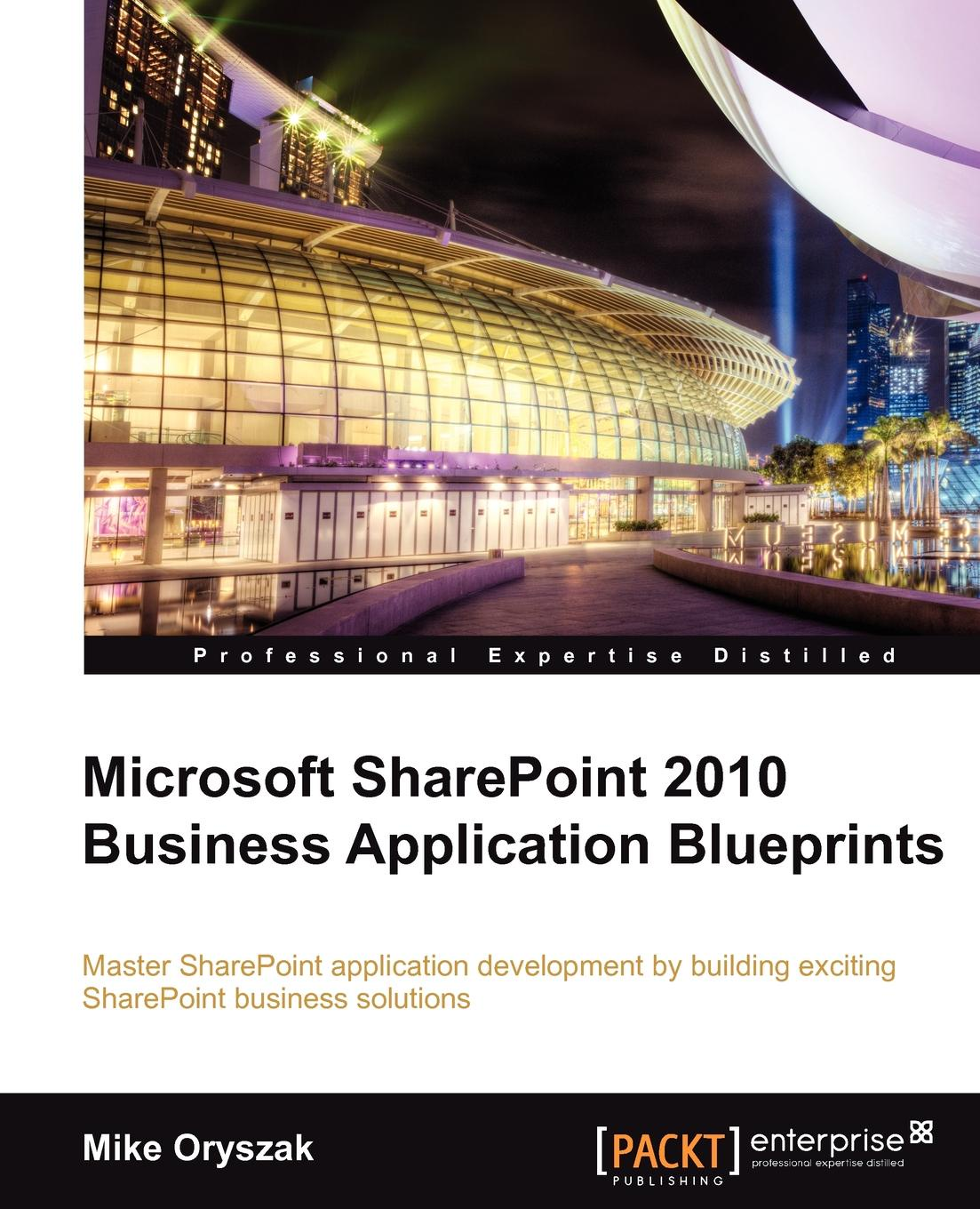 Mike Oryszak Microsoft Sharepoint 2010 Business Application Blueprints hidesign business mike