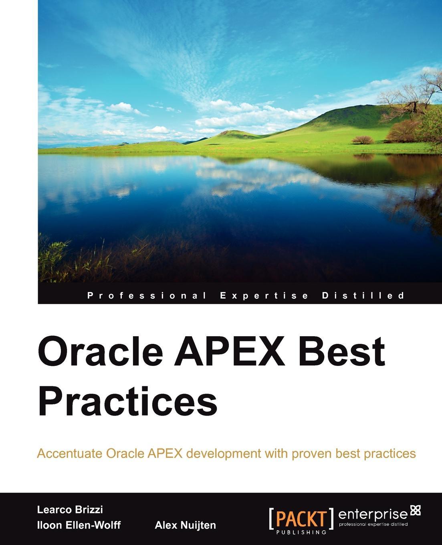 A. Nuijten, Alex Nuijten, Iloon Ellen-Wolff Oracle Apex Best Practices цены онлайн