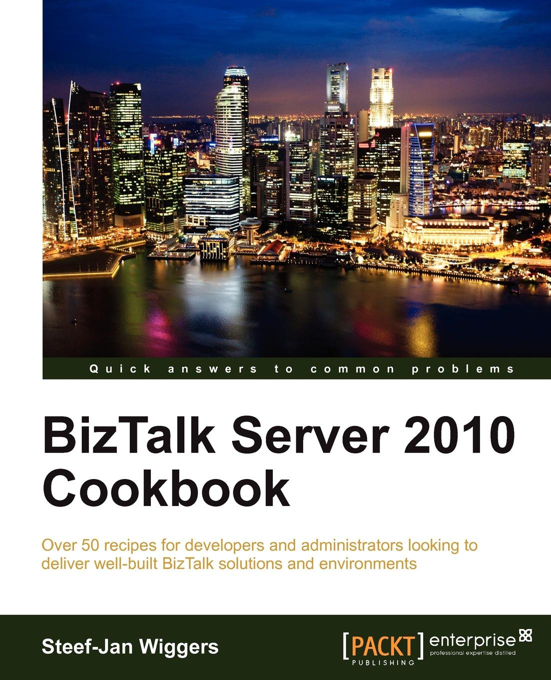 Steef-Jan Wiggers BizTalk Server 2010 Cookbook daniel woolston foundations of biztalk server 2006