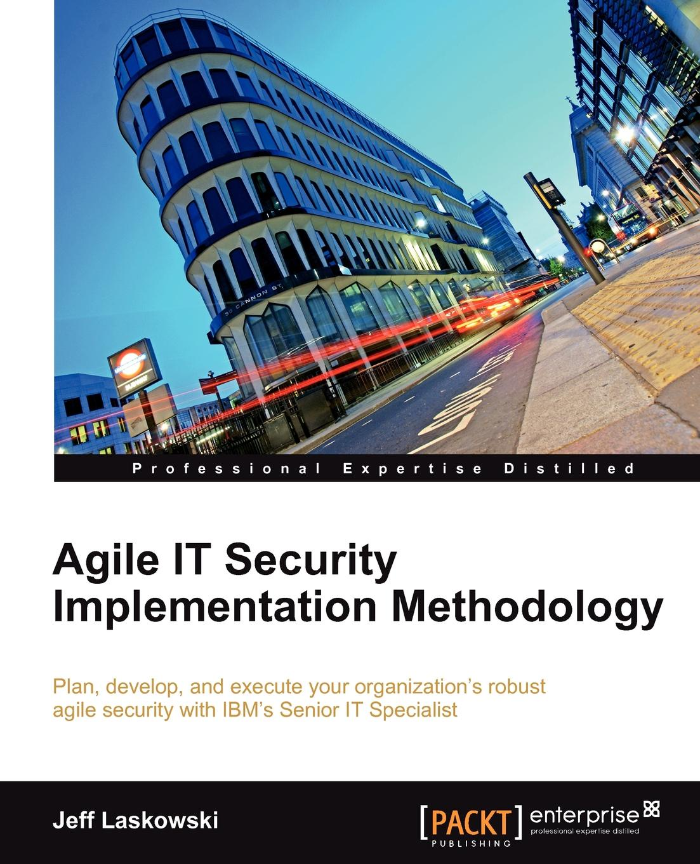 Jeff Laskowski Agile It Security Implementation Methodology jeff younker foundations of agile python development
