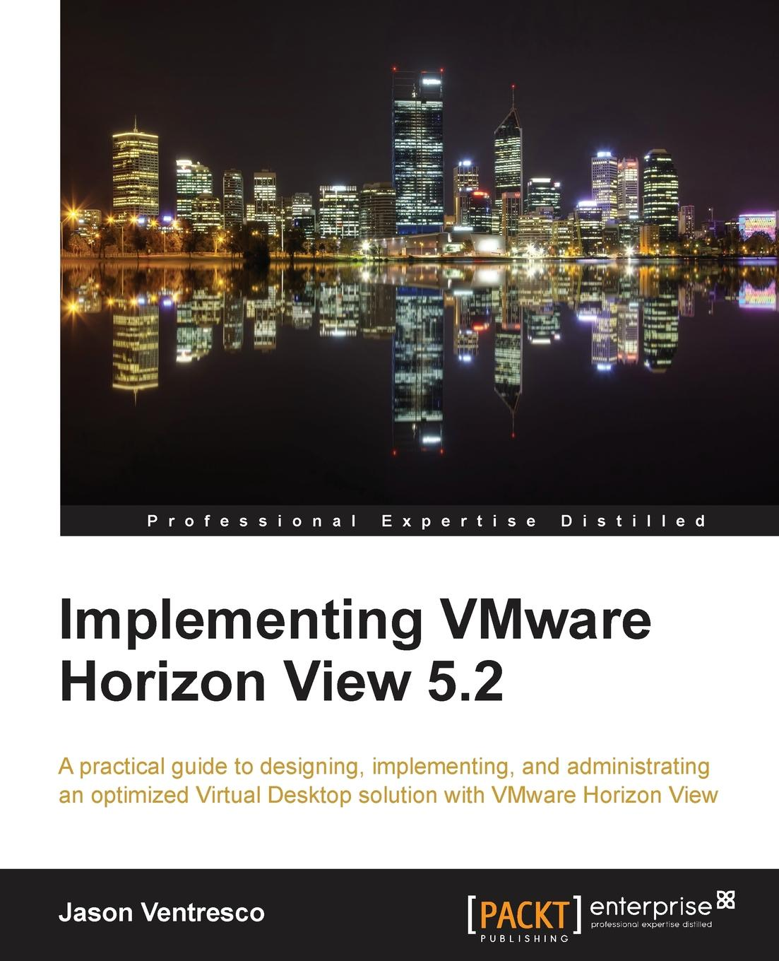 Jason Ventresco Implementing Vmware Horizon View 5.2 jason ventresco implementing vmware horizon 7