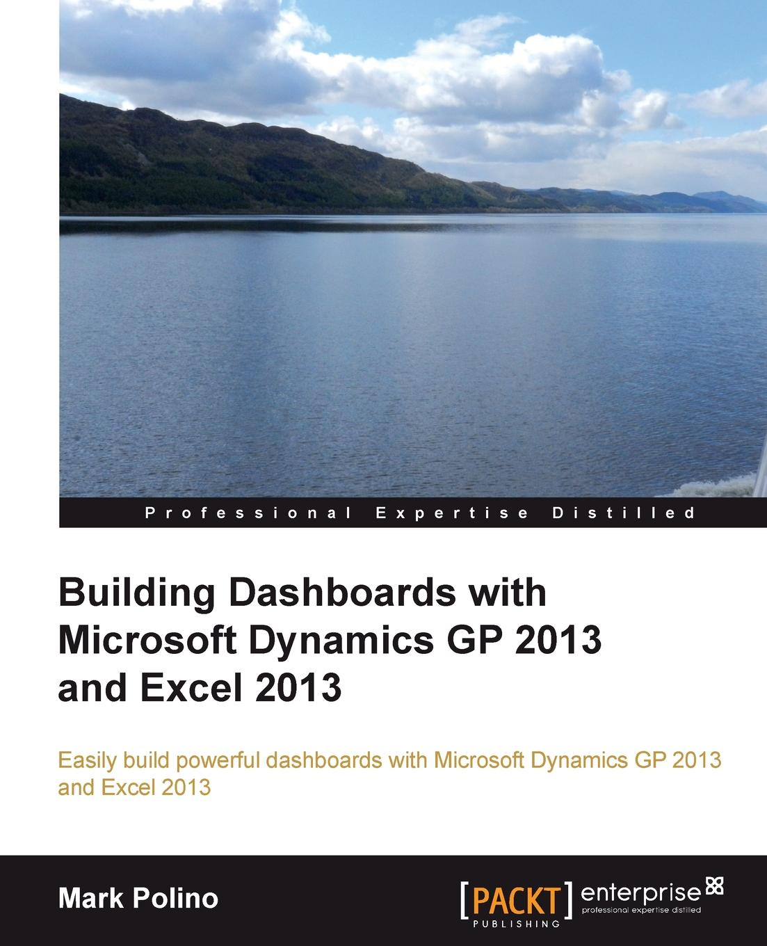 Mark Polino Building Dashboards with Microsoft Dynamics GP 2013 and Excel 2013 john walkenbach excel dashboards and reports
