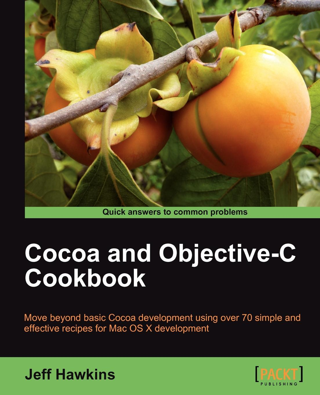 Фото - Jeff Hawkins Cocoa and Objective-C Cookbook cocoa west kitchen