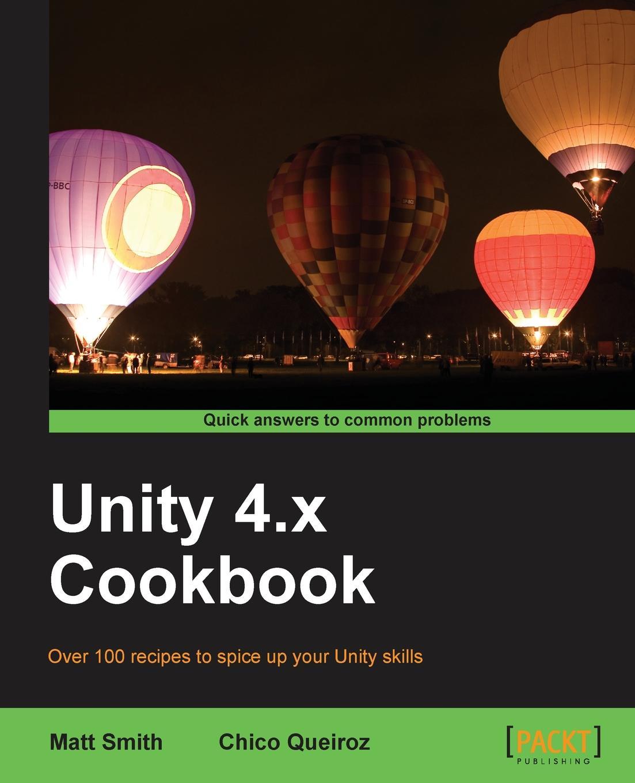 Matt Smith, Chico Queiroz Unity 4.X Cookbook цена