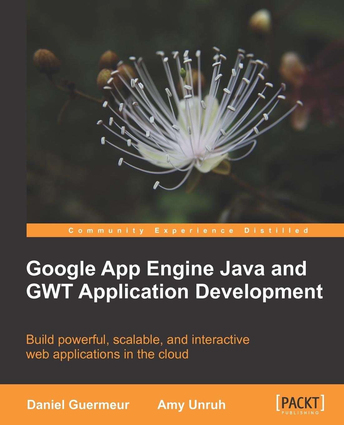 Фото - Daniel Guermeur, Amy Unruh, D. Guermeur Google App Engine Java and Gwt Application Development sanjay mishra m wearable android android wear and google fit app development