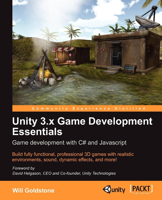 Will Goldstone Unity 3.X Game Development Essentials