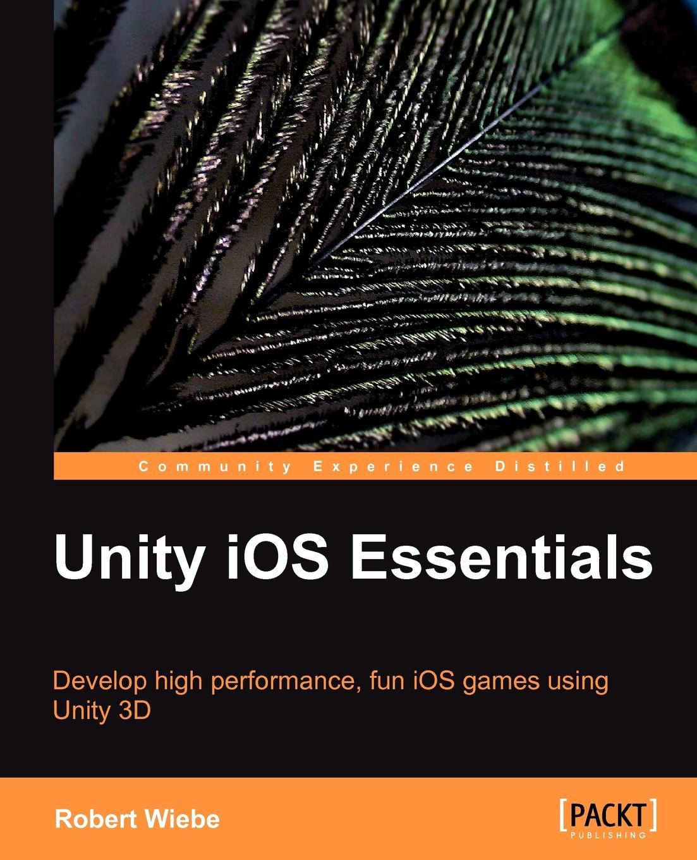 R. Wiebe, Robert Wiebe Unity IOS Essentials